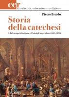 Storia della catechesi - Vol. 3 - Pietro Braido