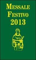 Messale festivo 2013. Ediz. per la Famiglia Antoniana - Benedetti Paolo