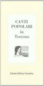Copertina di 'Canti popolari in Toscana'