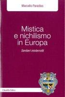 Mistica e nichilismo in Europa - Paradiso Marcello