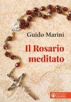 Il Rosario meditato - Guido Marini