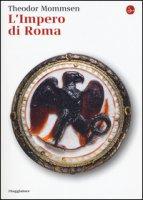 L' Impero di Roma - Mommsen Theodor