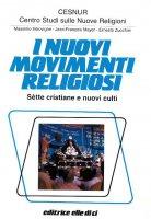 I nuovi movimenti religiosi. Sette cristiane e nuovi culti - Massimo Introvigne