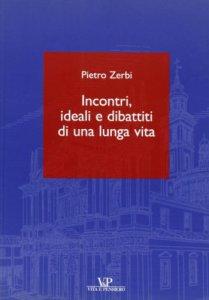 Copertina di 'Incontri, ideali e dibattiti di una lunga vita'