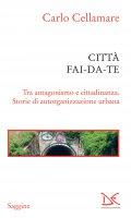 Città fai-da-te - Carlo Cellamare