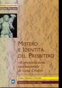 Copertina di 'Mistero e identità del presbitero. Ripresentazione sacramentale di Gesù Cristo'