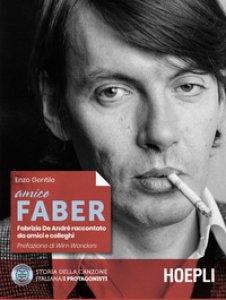 Copertina di 'Amico Faber. Fabrizio De Andrè raccontato da amici e colleghi'