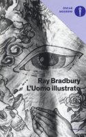 L' uomo illustrato - Bradbury Ray