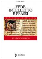 Fede, intelletto e prassi - Inos Biffi