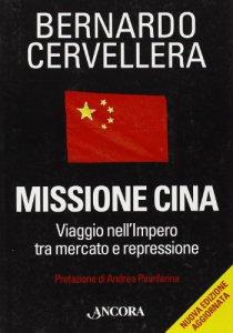 Copertina di 'Missione Cina. Viaggio nell'Impero tra mercato e repressione'
