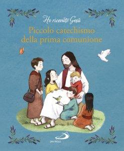 Copertina di 'Il piccolo catechismo della mia Comunione'