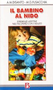 Copertina di 'Il bambino al nido. Esperienze affettive nell'incontro con l'adulto'