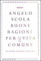 Buone ragioni per la vita in comune - Angelo Scola