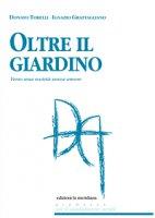 Oltre il giardino - Donato Torelli, Ignazio Grattagliano