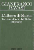 L'albero di Maria. Trentun icone bibliche mariane - Ravasi Gianfranco