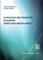 La politica dei trasporti in Europa: verso uno spazio unico? - Laura Ammannati, Allegra Canepa