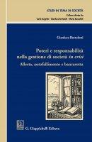 Poteri e responsabilità nella gestione di società in crisi - Gianluca Bertolotti