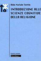 Introduzione alle scienze cognitive delle religioni - Terrin Aldo Natale