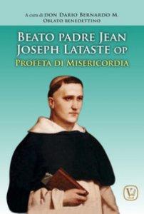 Copertina di 'Beato padre Jean Joseph Lataste'