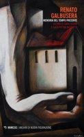 Renato Galbusera. Memoria del tempo presente