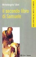 Il secondo libro di Samuele. Guide spirituali all'Antico Testamento - Tábet Michelangelo