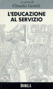 Copertina di 'L'educazione al servizio'