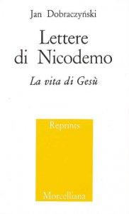 Copertina di 'Lettere di Nicodemo. La vita di Gesù'