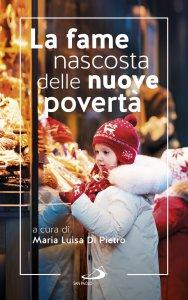 Copertina di 'La fame nascosta delle nuove povertà'