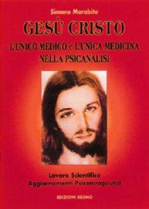 Copertina di 'Gesù Cristo l'unico medico e l'unica medicina nella psicanalisi'