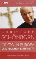 Cristo in Europa, una feconda estraneità - Christoph Schönborn