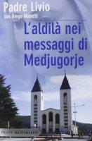 L' aldilà nei messaggi di Medjugorje - Fanzaga Livio, Manetti Diego