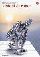 Visioni di robot - Asimov Isaac