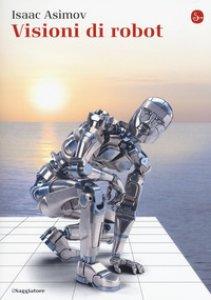 Copertina di 'Visioni di robot'