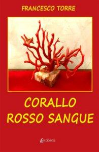 Copertina di 'Corallo rosso sangue'