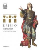Efisio. Martirizzato dai romani, santificato dai cristiani, venerato dai contemporanei. Catalogo della mostra (Cagliari, 14 aprile-30 settembre 2018). Ediz. a colori