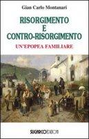 Risorgimento e contro-Risorgimento - Montanari G. Carlo