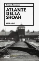 Atlante della Shoah (1939-1945). Ediz. illustrata - Bensoussan Georges