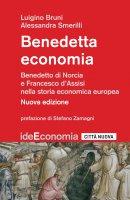 Benedetta economia - Luigino Bruni, Benedetta Smerilli