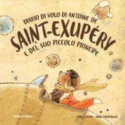 Copertina di 'Diario di volo di Antoine de Saint-Exupéry e del suo Piccolo Principe.'