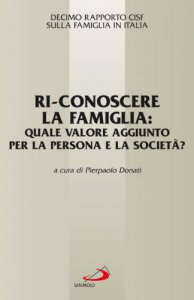 Copertina di 'Ri-conoscere la famiglia: Quale valore aggiunto per la persona e la società?'