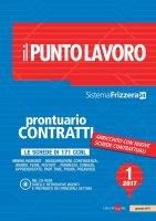 Il Punto Lavoro 1/2017 - Prontuario Contratti - AA.VV.