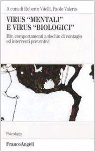 Copertina di 'Virus «mentali» e virus «biologici». Hiv, comportamenti a rischio di contagio ed interventi preventivi'