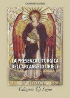 La presenza liturgica dell'arcangelo Uriele - Alvino Carmine