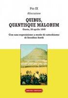 Quibus, quantisque malorum - Pio IX