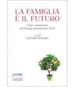 Copertina di 'La famiglia è il futuro'
