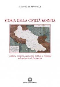 Copertina di 'Storia della civiltà sannita. Cultura, costume, economia, politica e religione sul territorio di Benevento'