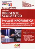Concorso dirigente scolastico. Prova di informatica. Con Contenuto digitale per download e accesso on line - Santoro Gianpaolo