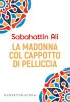 La Madonna col cappotto di pelliccia - Ali Sabahattin