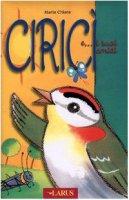 Ciricì e... i suoi amici - Chiara Maria