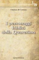 I personaggi biblici della Quaresima - Di Cortona Clarisse